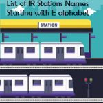 List of IR Stations Names Starting with E alphabet
